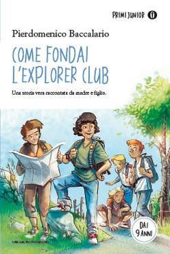 Come fondai l'Explorer Club