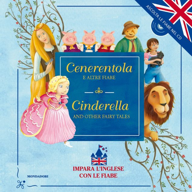 Cenerentola e altre fiabe. Cinderella and the others fairy tales