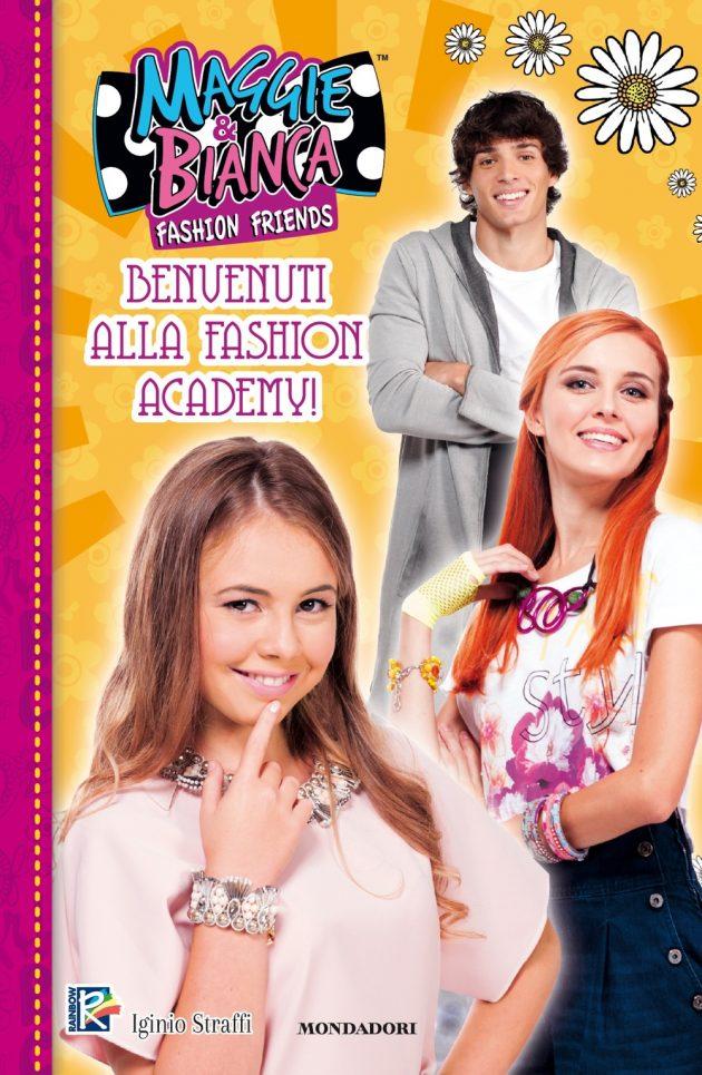 Maggie & Bianca. Fashion Friends - Benvenuti alla Fashion Academy!