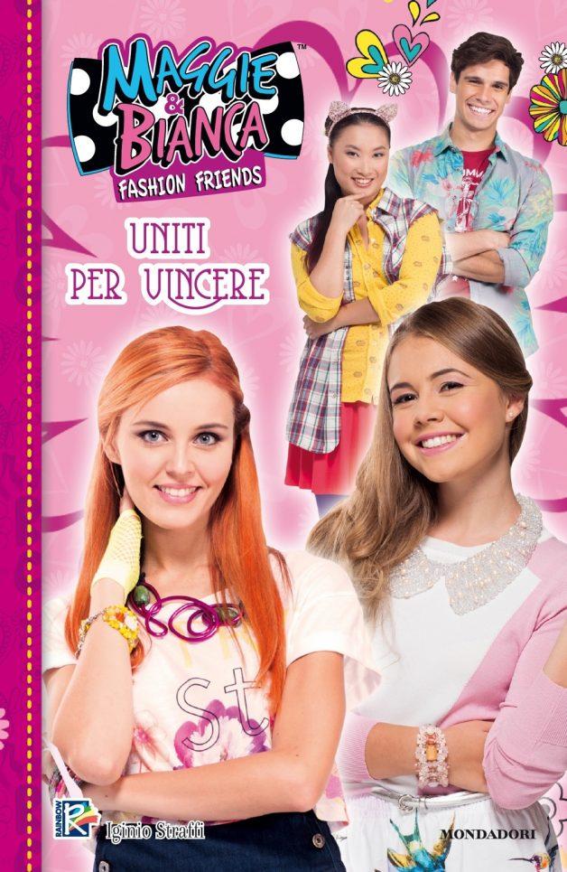 Maggie & Bianca. Fashion Friends - Uniti per vincere