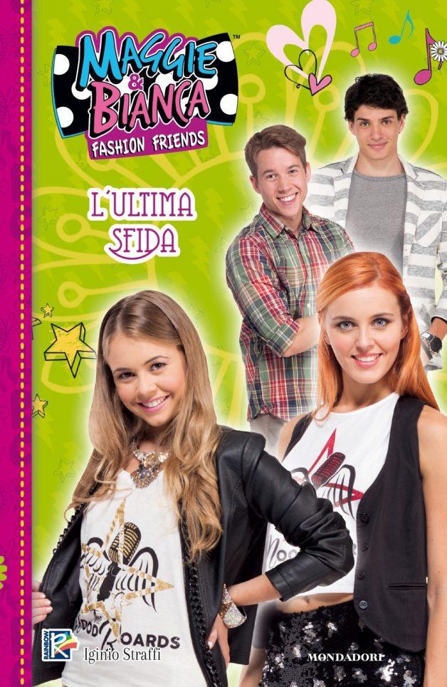 Maggie & Bianca. Fashion Friends - L'ultima sfida