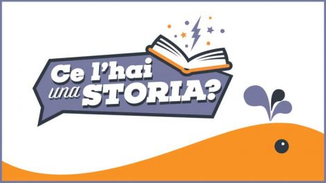 Al via la nuovaedizione di Ce l'hai una storia?