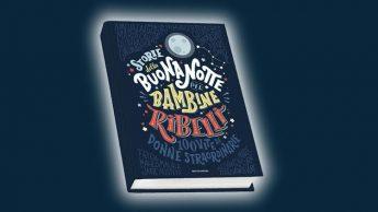 """Il bestseller """"Storie della buonanotte per bambine ribelli"""""""
