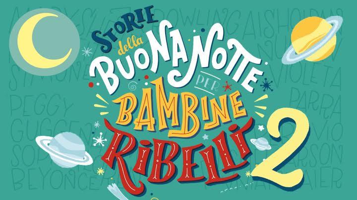Tornano le Bambine Ribelli: ecco dove incontrarle in Italia!