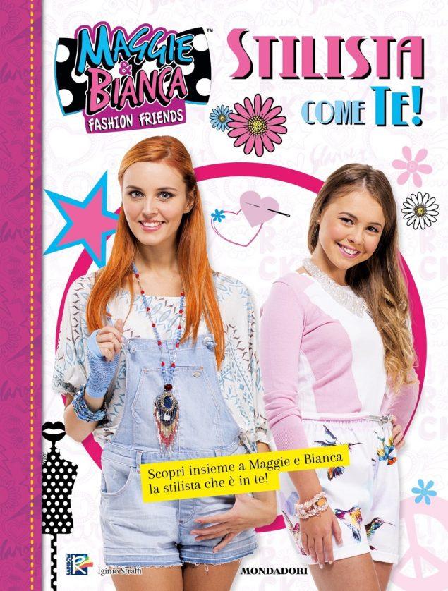 Maggie & Bianca Fashion Frends. Stilista come te!