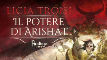 """Nelle librerie il capitolo conclusivo della saga Pandora, """"Il Potere di Arishat"""""""