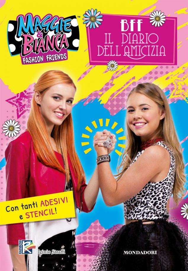 Maggie & Bianca. Fashion Friends - BFF. Il diario dell'amicizia (provv.)