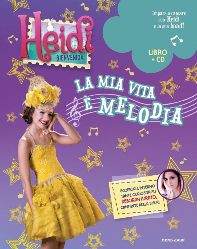 Heidi-Bienvenida a casa! La mia vita è melodia
