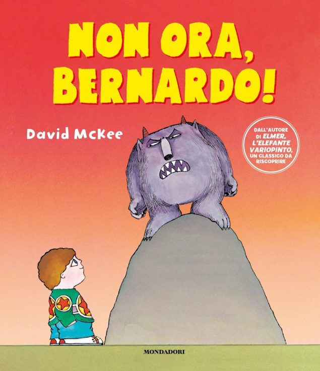 Non ora, Bernardo!