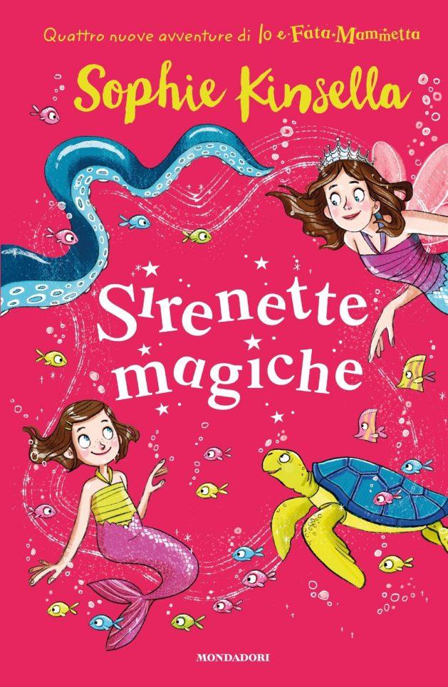 Io e Fata Mammetta 4. Sirenette Magiche