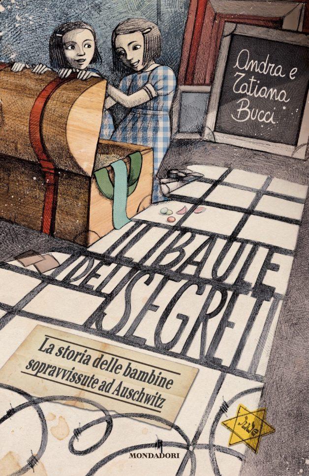 Il baule dei segreti. La storia delle bambine sopravvissute ad Auschwitz