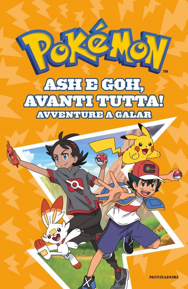 Pokémon. Ash e Goh, avanti tutta! Avventure a Galar